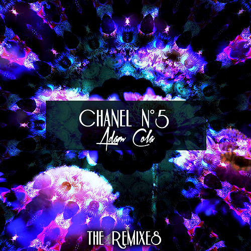 Chanel No. 5 (The Remixes) by Adam Cola