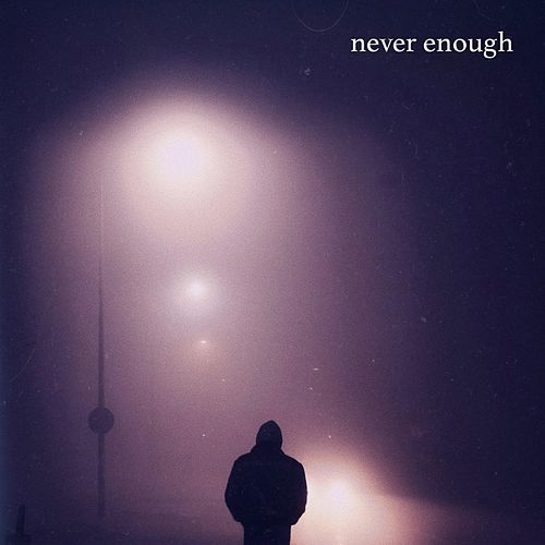 Never Enough by Chai