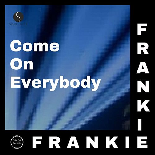 Come on Everybody by Frankie