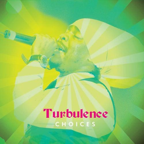 Turbulence Choices by Turbulence