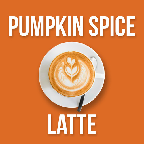 Pumpkin Spice Latte von Various Artists