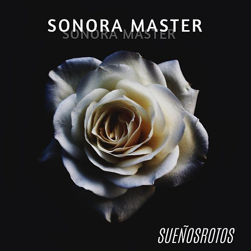 Sueños Rotos de La Sonora Master