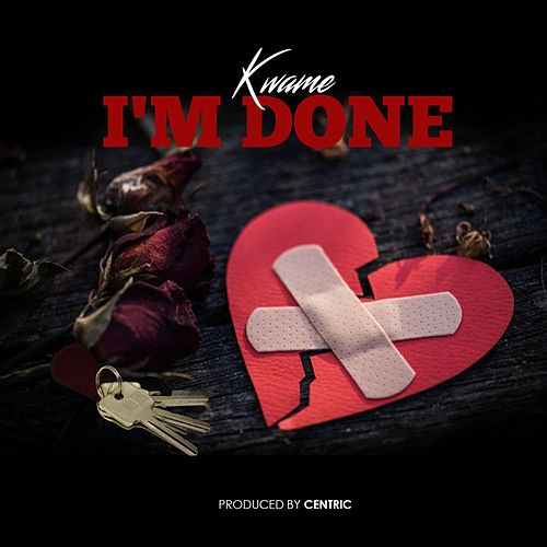 I'm Done by Kwamé