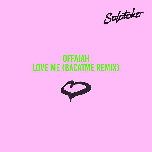Love Me (Bacatme Remix) by Offaiah