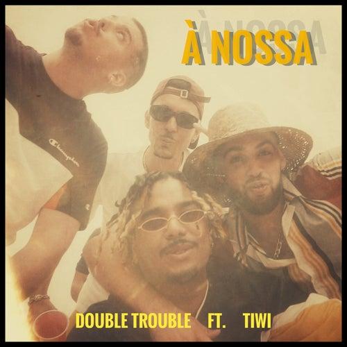 À Nossa de Double Trouble