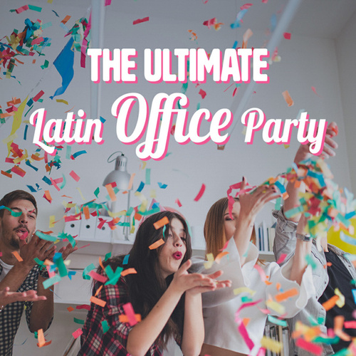 The Ultimate Latin Office Party by Various Artists