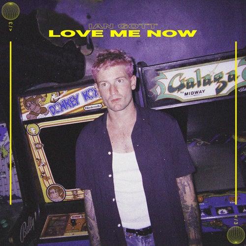 Love Me Now von Ian Gott