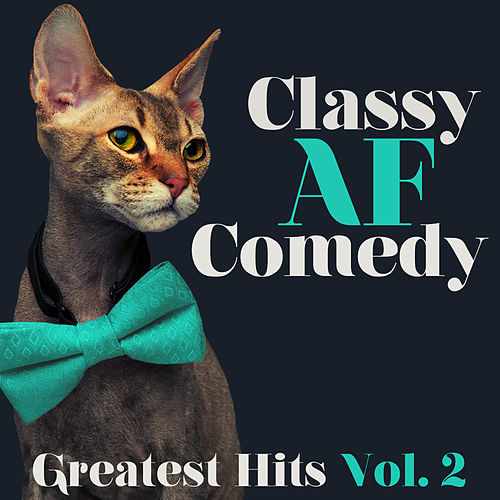 Classy AF Comedy: Greatest Hits, Vol. 2 de Various
