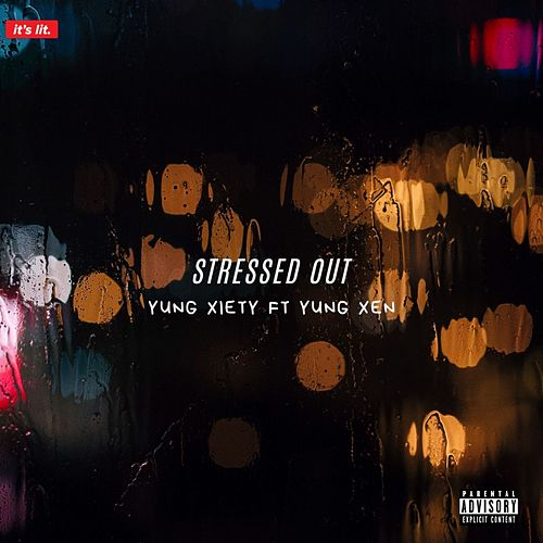 Stressed Out by Yung Xiety