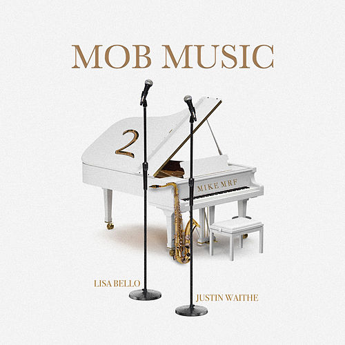 Mob Music 2 by MikeMRF, Lisa Bello, Justin Waithe