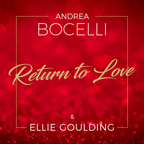 Return To Love by Andrea Bocelli & Ellie Goulding
