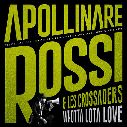 Whotta Lota Love by Les Crossaders