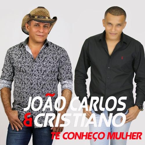Te Conheço Mulher by João Carlos