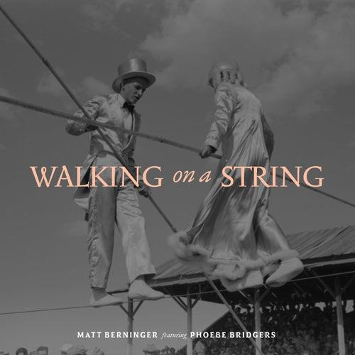 Walking on a String de Matt Berninger