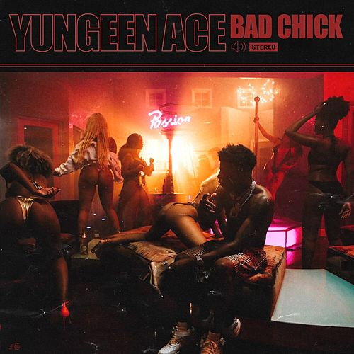 Bad Chick von Yungeen Ace
