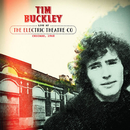 Live at the Electric Theatre Co, Chicago, 1968 by Tim Buckley