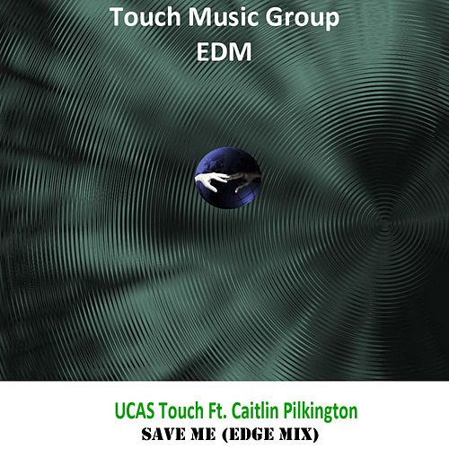 Save Me (Edge Mix) by UCAS Touch
