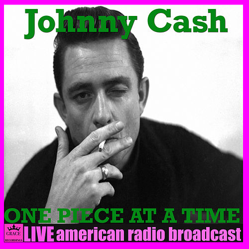 One Piece At A Time (Live) by Johnny Cash
