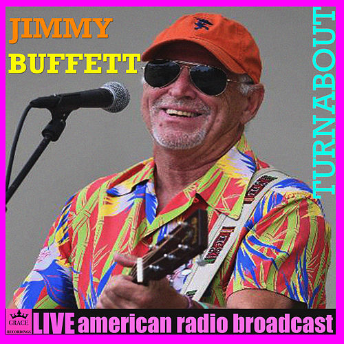Turnabout (Live) by Jimmy Buffett