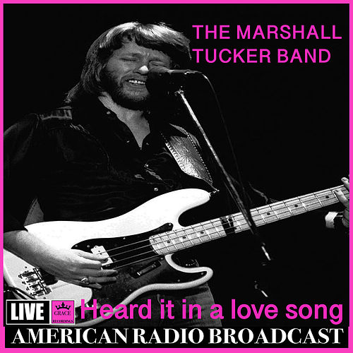 Heard it in a Love Song (Live) de The Marshall Tucker Band