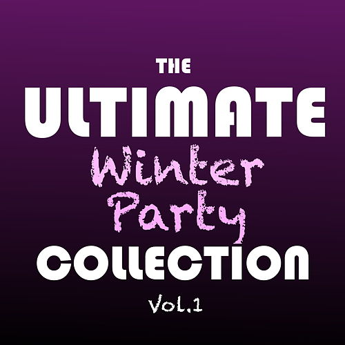The Ultimate Winter Party Collection Vol.1 by Various Artists