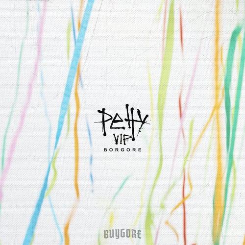 Petty (VIP) by Borgore