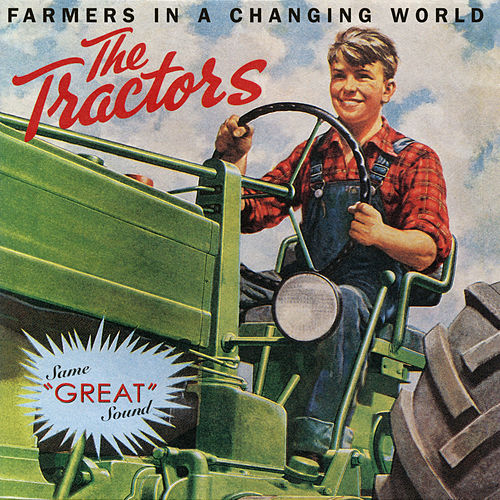 Farmers In a Changing World von The Tractors