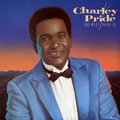 The Best There Is by Charley Pride
