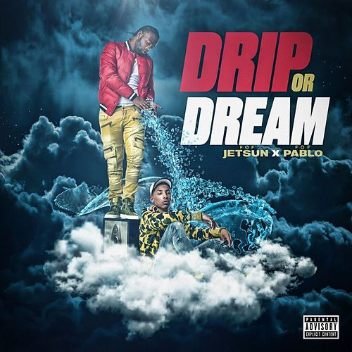 Drip or Dream by Fof Pablo