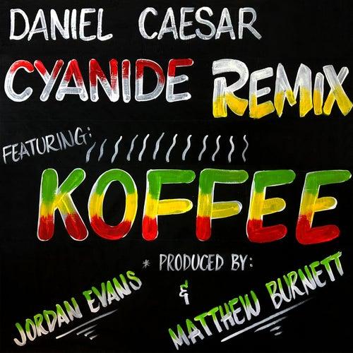 CYANIDE REMIX (feat. Koffee) by Daniel Caesar
