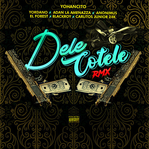 Dele Cotele (Remix) by Yohancito