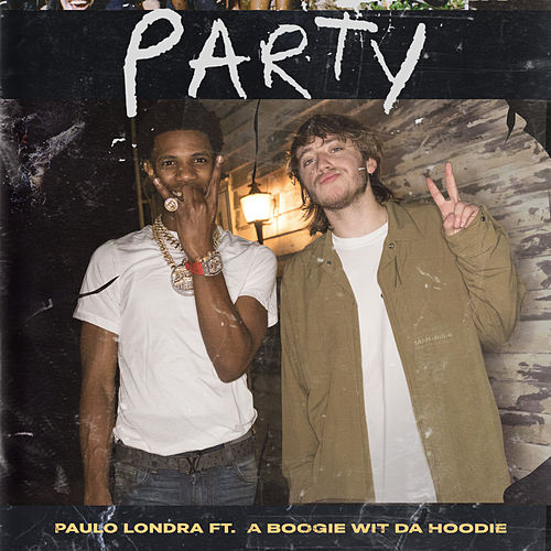 Party (feat. A Boogie Wit da Hoodie) by Paulo Londra