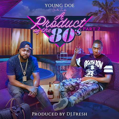 A Product of the 80's, Pt 2 by Young Doe