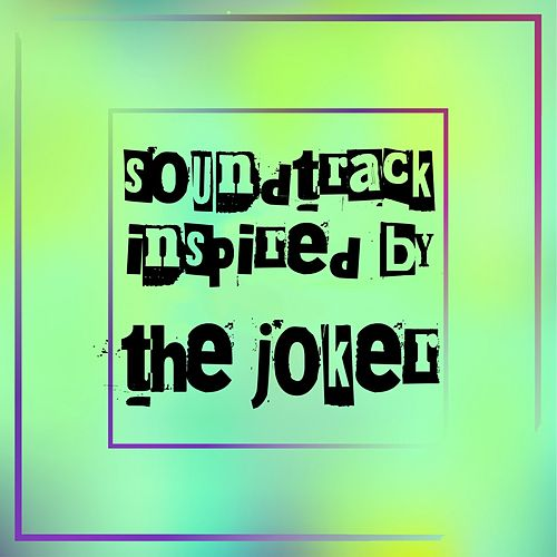 Soundtrack Inspired by the Joker by Various Artists