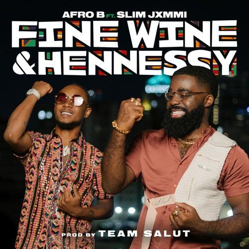 Fine Wine & Hennessy (feat. Slim Jxmmi) von Afrob