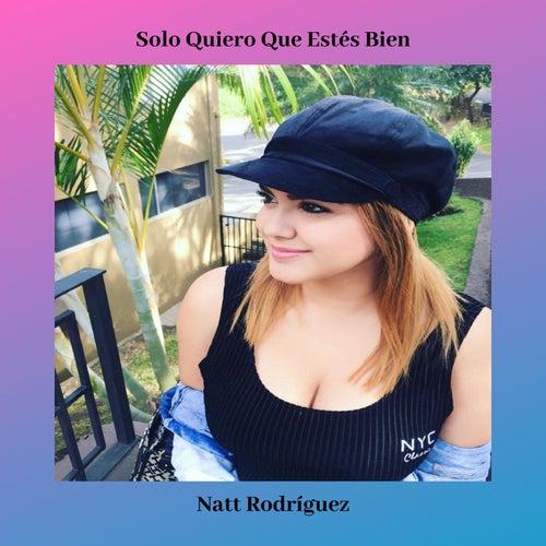 Solo Quiero Que Estés Bien (Cover) von Natt Rodríguez
