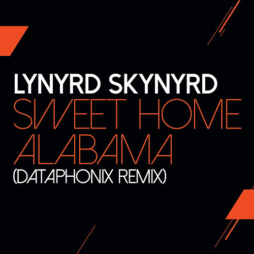 Sweet Home Alabama (Dataphonix Remix) by Lynyrd Skynyrd