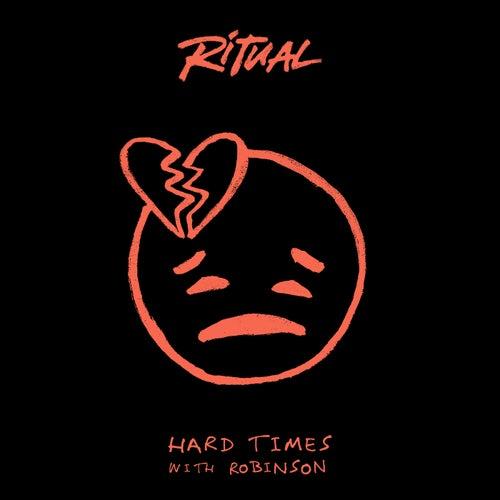 Hard Times by R I T U A L