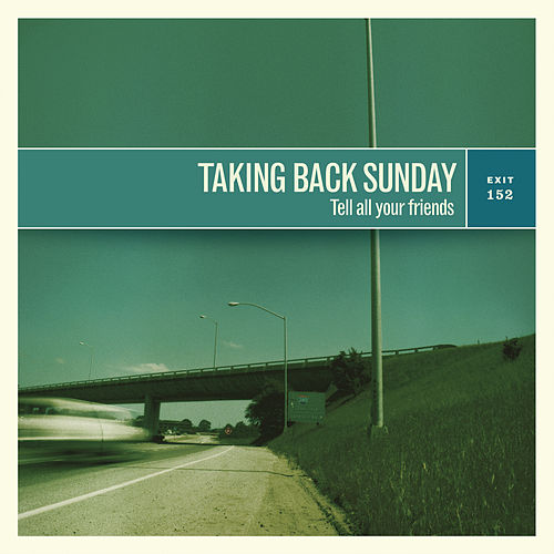 Tell All Your Friends (Remastered) by Taking Back Sunday