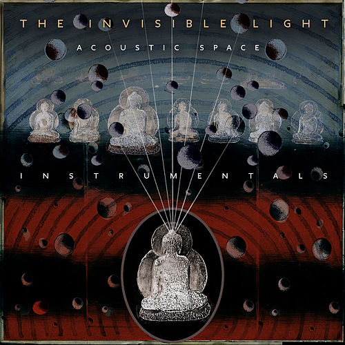 The Invisible Light: Acoustic Space (Instrumentals) by T Bone Burnett, Jay Bellerose & Keefus Ciancia