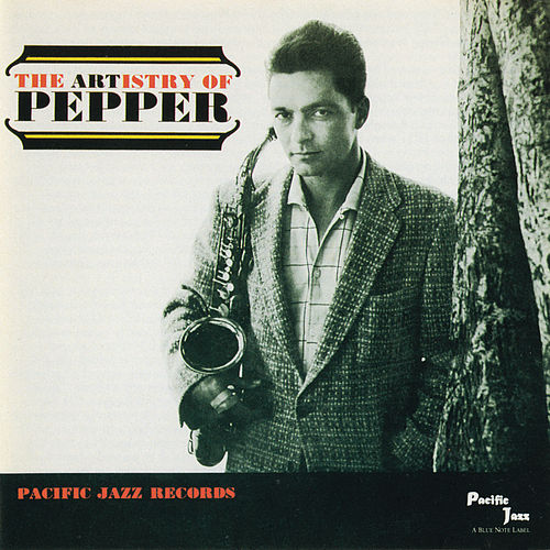 The Artistry Of Pepper by Art Pepper