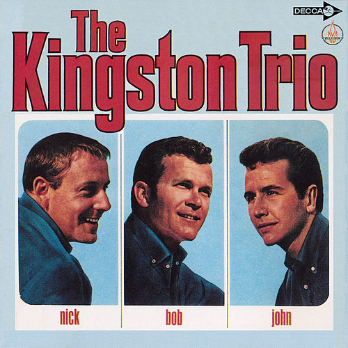 Nick - Bob - John (Expanded Edition) by The Kingston Trio