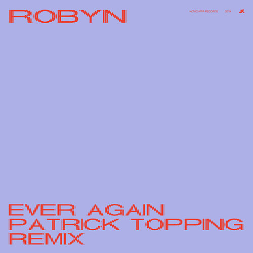 Ever Again (Patrick Topping Remix) de Robyn