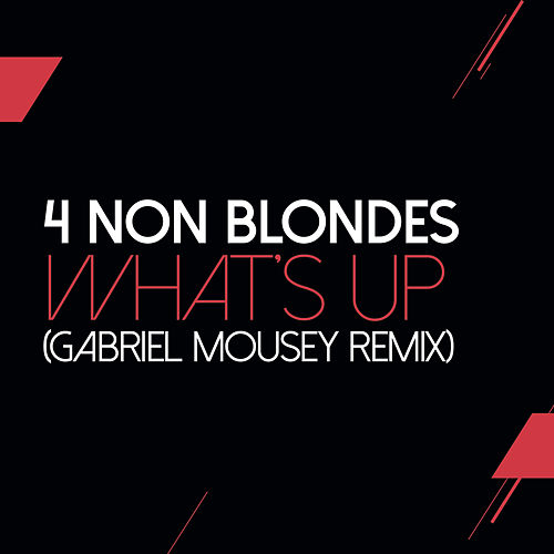 What's Up? (Gabriel Mounsey Remix) de 4 Non Blondes