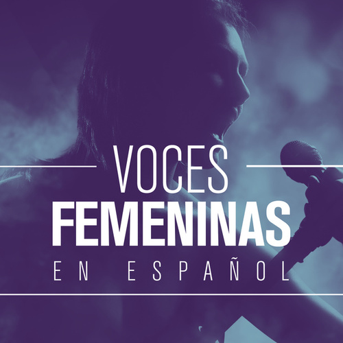 Voces Femeninas en Español de Various Artists