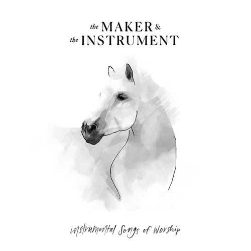 Instrumental Songs Of Worship de The Maker & The Instrument
