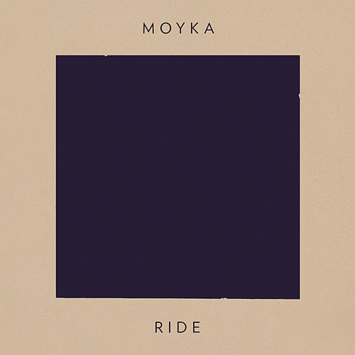 Ride by Moyka