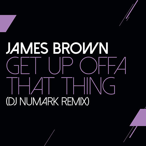 Get Up Offa That Thing (DJ Numark Remix) von James Brown