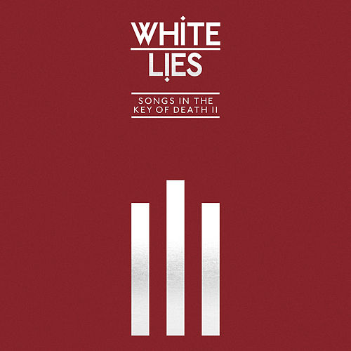 Songs In The Key Of Death: Pt. II di White Lies