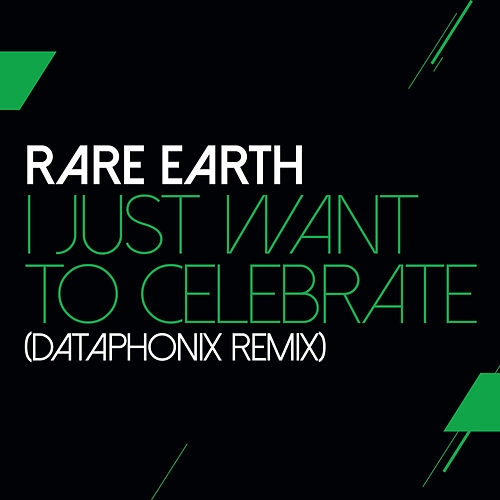 I Just Want To Celebrate (Dataphonix Remix) von Rare Earth